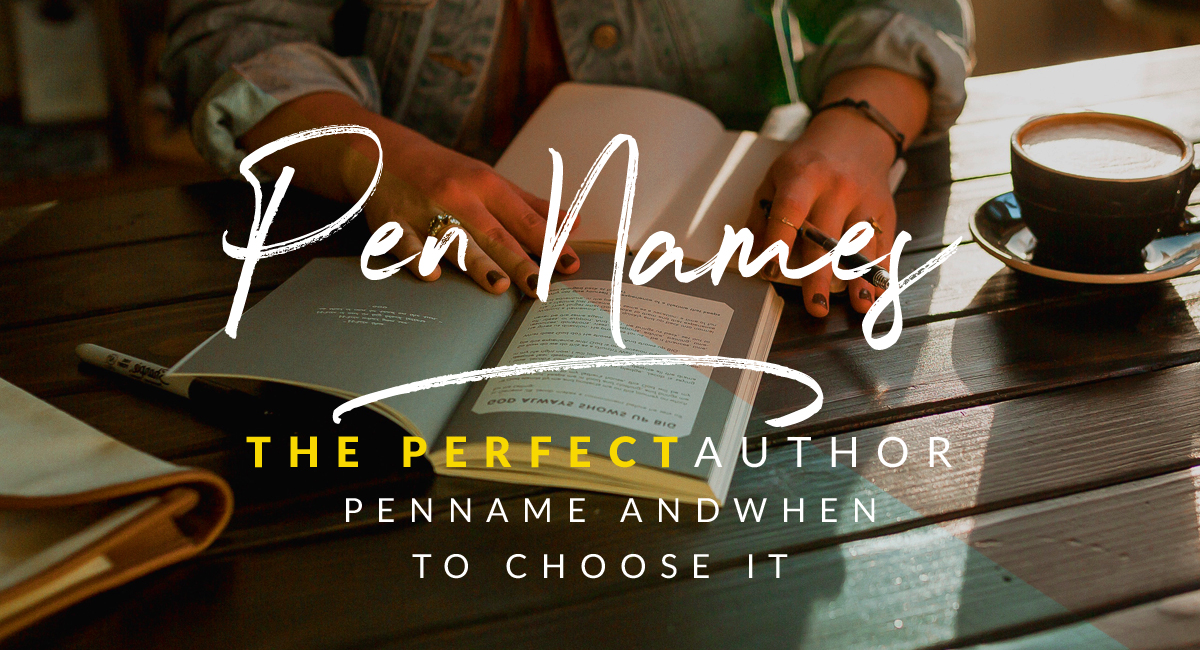How to choose the PERFECT author pen name: and when you