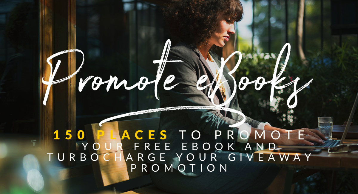 120 Places to Promote your Free Ebook and Turbo Charge Your