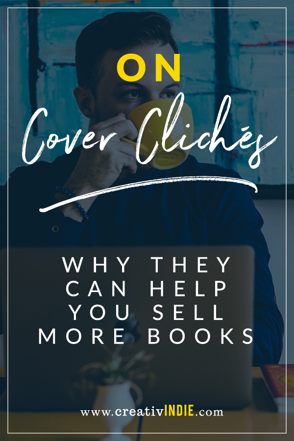 Book Cover Clichs Why Using Them Will Actually Help You Sell More