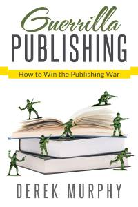 guerrilla 200x300 Why you should give up your publishing dream (and self publish instead)