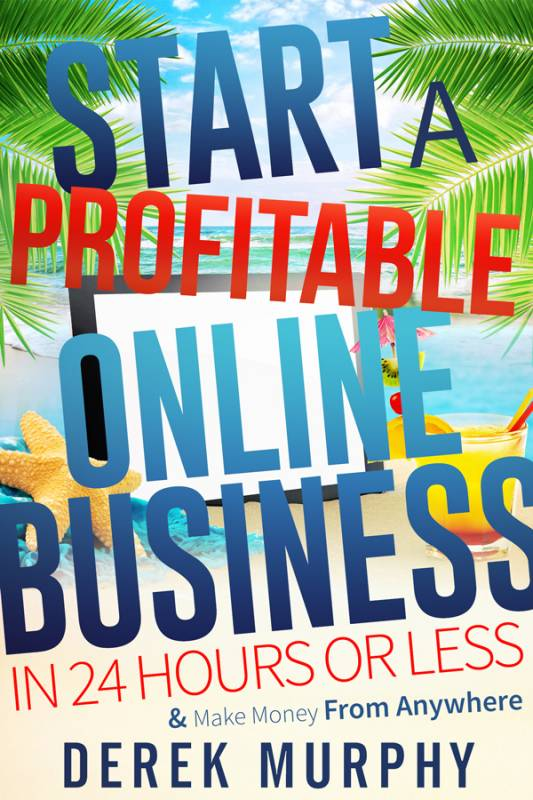 How To Start A Profitable Online Business In 24 Hours Or Less