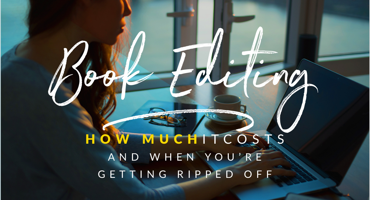 How Much Does Book Editing Cost And Are You Getting Ripped