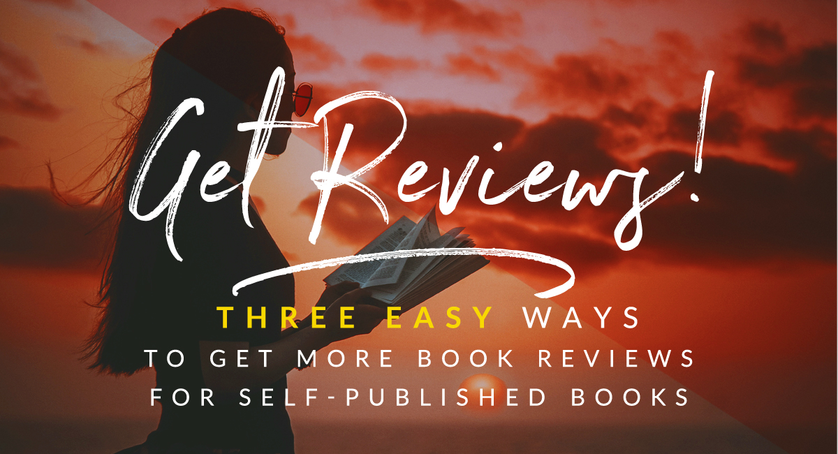 Three quick and easy ways to get more book reviews for your