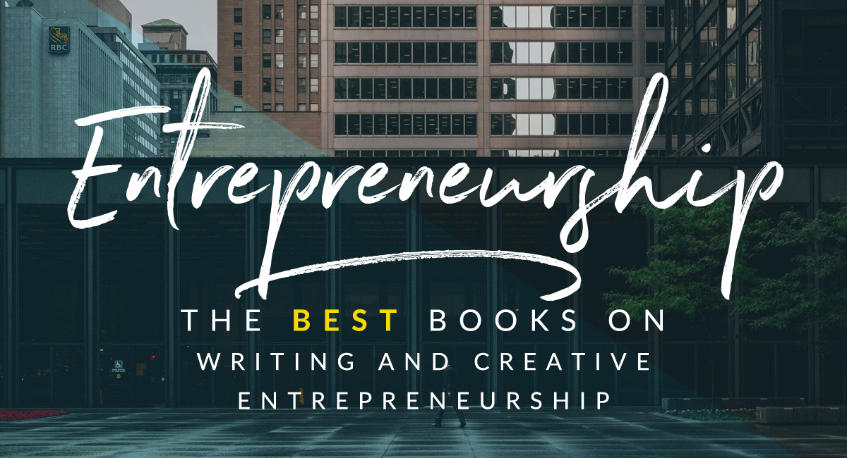The Best Books about Writing and Creative Entrepreneurship